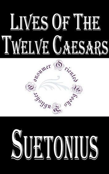 Lives of the Twelve Caesars (Complete)