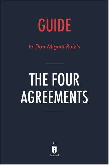 Guide to Don Miguel Ruiz's The Four Agreements by Instaread