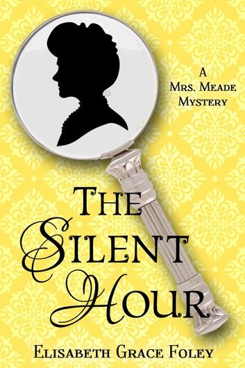 The Silent Hour: A Mrs. Meade Mystery