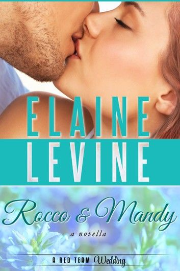 Rocco and Mandy: A Red Team Wedding Novella