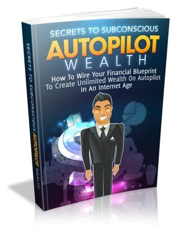 Secret to Subconscious Autopilot Wealth