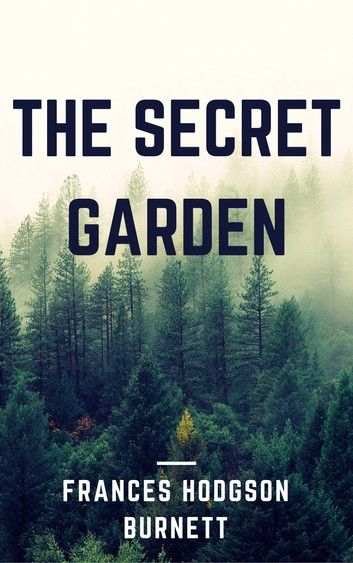 The Secret Garden (Annotated & Illustrated)