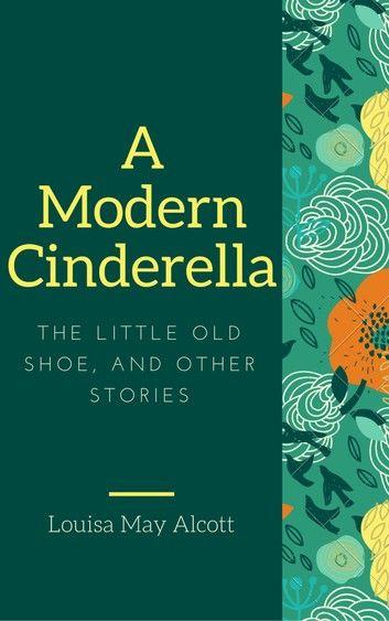 A Modern Cinderella (Annotated)