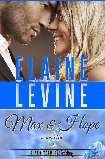 Max and Hope: A Red Team Wedding Novella