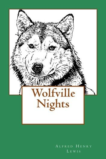 Wolfville Nights (Illustrated Edition)