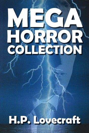 The H. P. Lovecraft Mega Horror Collection