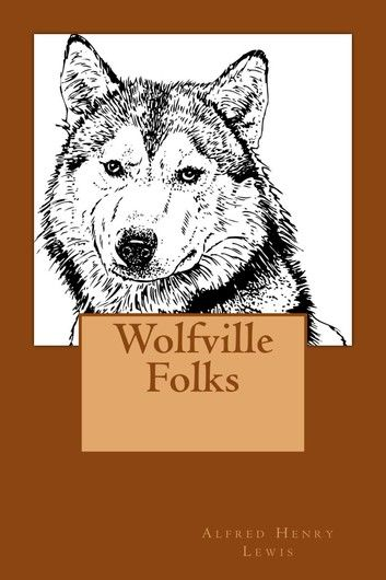 Wolfville Folks (Illustrated Edition)