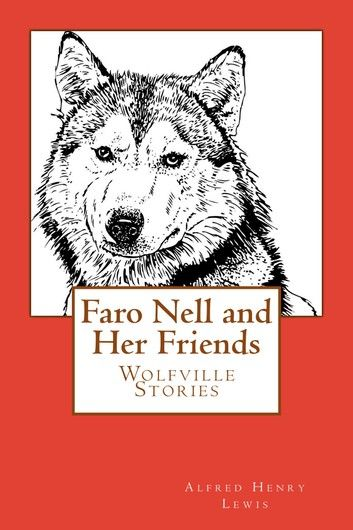 Faro Nell and Her Friends (Illustrated Edition)