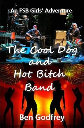 The Cool Dog and Hot Bitch Band