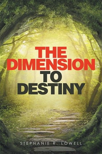 The Dimension to Destiny