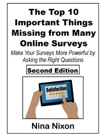 The Top 10 Important Things Missing from Many Online Surveys - Second Edition