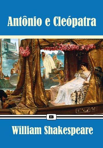 Antônio e Cleópatra - Edição Especial Ilustrada (Coleção Clássicos de Shakespeare)