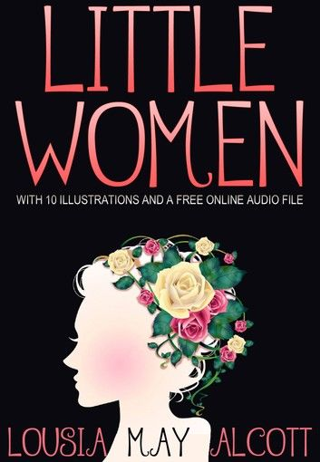 LITTLE WOMEN: With 10 Illustrations and a Free Online Audio File