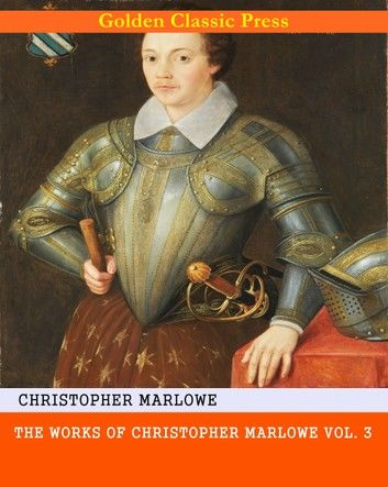 The Works of Christopher Marlowe