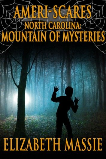 Ameri-Scares: North Carolina: Mountain of Mysteries