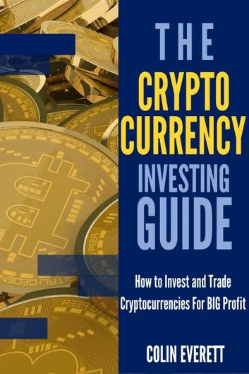 The Cryptocurrency Investing Guide