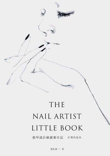 THE NAIL ARTIST LITTLE BOOK指甲設計師創業日記