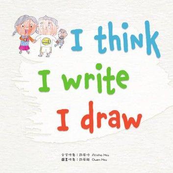 I Think I Write I Draw