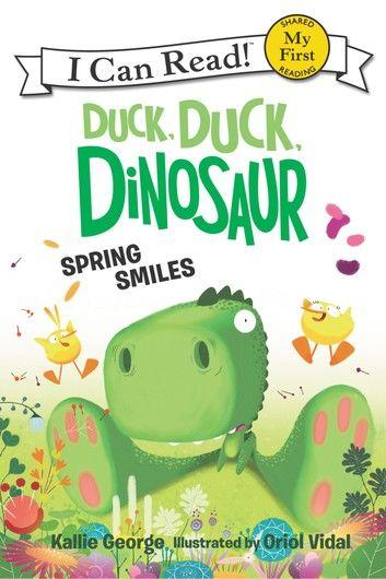 Duck, Duck, Dinosaur: Spring Smiles