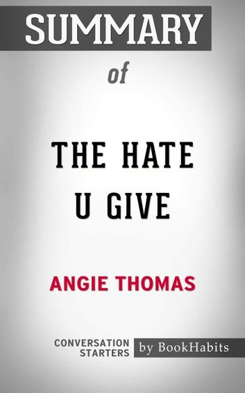 Summary of The Hate U Give by Angie Thomas | Conversation Starters