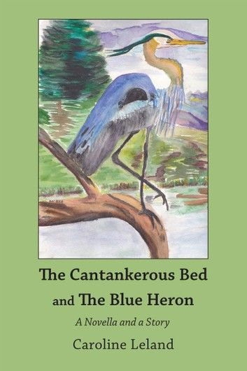 The Cantankerous Bed and The Blue Heron
