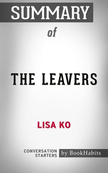 Summary of The Leavers: A Novel by Lisa Ko | Conversation Starters
