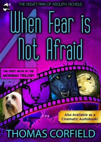 When Fear Is Not Afraid