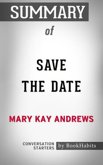 Summary of Save the Date by Mary Kay Andrews | Conversation Starters
