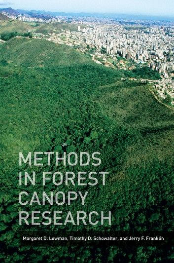 Methods in Forest Canopy Research