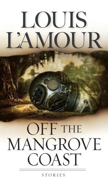 Off the Mangrove Coast (Louis L\