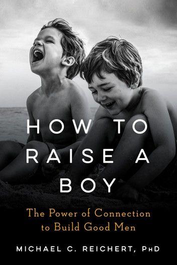 How To Raise A Boy