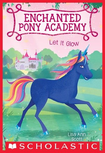 Let It Glow (Enchanted Pony Academy #3)
