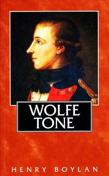 Theobald Wolfe Tone (1763–98), A Life