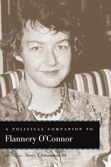 A Political Companion to Flannery O\