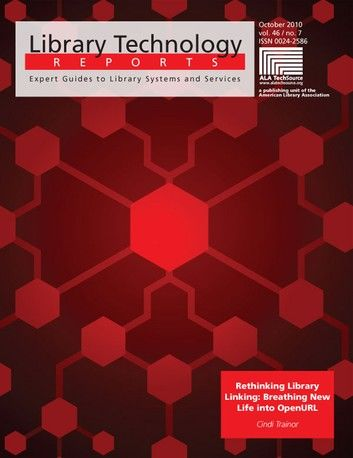 Rethinking Library Linking: Breathing New Life into OpenURL: A Library Technology Report
