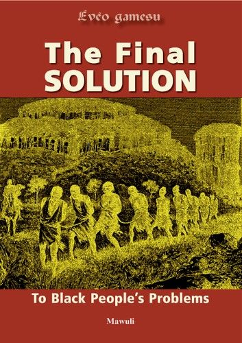 The Final Solution to Black People\