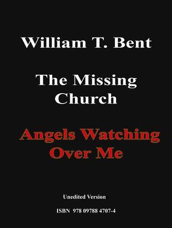 WILLIAM T. BENT: The MISSING CHURCH