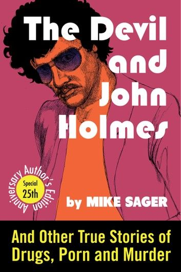 The Devil and John Holmes: 25th Anniversary Author\