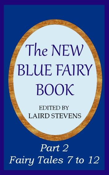 The New Blue Fairy Book Part 2: Fairy Tales 7 to 12
