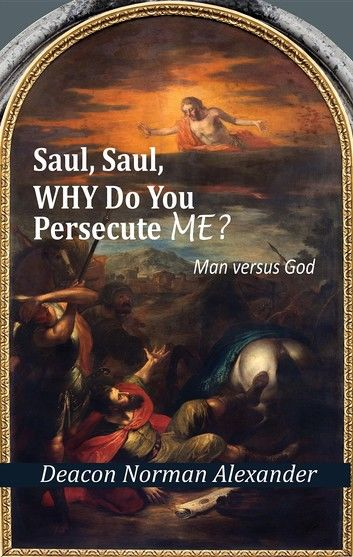 Saul, Saul, Why Do You Persecute Me?