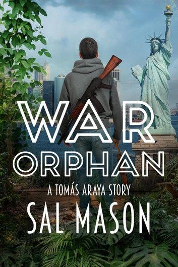 War Orphan -- A Tomás Araya Story