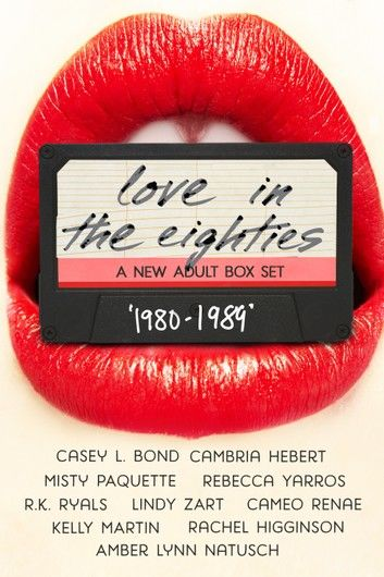 Love in the 80s: A New Adult Anthology
