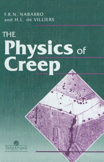 Physics Of Creep And Creep-Resistant Alloys