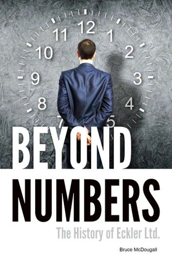 Beyond Numbers: The History of Eckler Ltd.