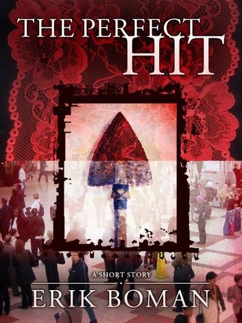 The Perfect Hit: From Short Cuts, a short story collection