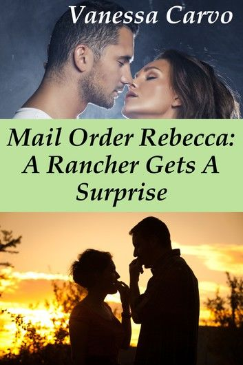 Mail Order Rebecca: A Rancher Gets A Surprise