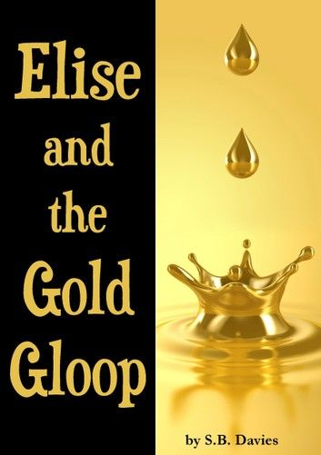 Elise and the Gold Gloop
