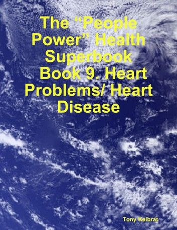 """The """"People Power"""" Health Superbook: Book 9. Heart Problems/ Heart Disease"""