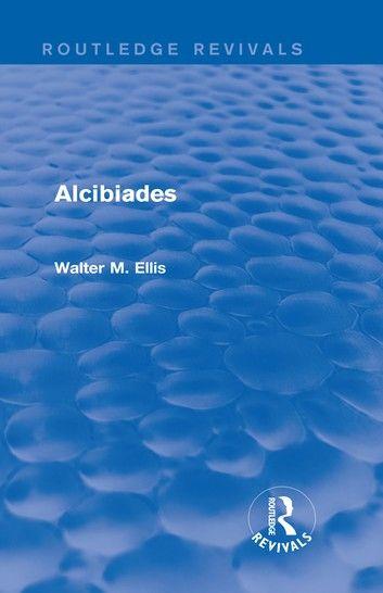 Alcibiades (Routledge Revivals)