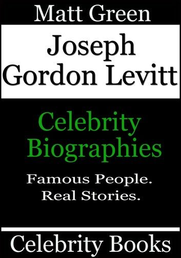 Joseph Gordon Levitt: Celebrity Biographies